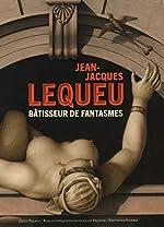 Jean-Jacques Lequeu - Bâtisseur de fantasmes d'Annie Le Brun
