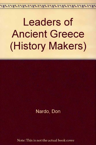 Leaders of Ancient Greece (History Makers Series)