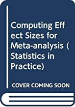 Computing Effect Sizes for Meta-analysis (Statistics in Practice)