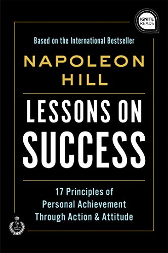 Compare Textbook Prices for Lessons on Success: 17 Principles of Personal Achievement - Through Action & Attitude Ignite Reads  ISBN 0760789298028 by Hill, Napoleon