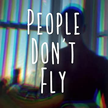 People Don't Fly