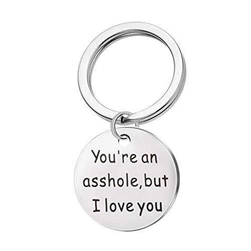 LOUMVE Edelstahl Schlüsselanhänger mit Gravur You're an Asshole but I Love You Runde Tag Schlüsselbund Silber 35MM Paar Geschenke