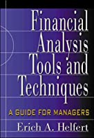 Financial Analysis: Tools and Techniques : A Guide for Managers