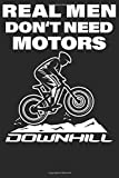 Real Men Dont Need Motors: Notizbuch DIN A5 Kariert 120 Seiten Fahrrad MTB Mountainbike Rennrad Downhill Radsport Bike als Geschenkidee & Geschenk zum ... Planer Tagebuch Notizheft Notizblock