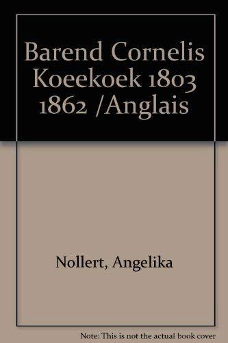 BAREND CORNELIS KOEEKOEK 1803 1862 /ANGLAIS