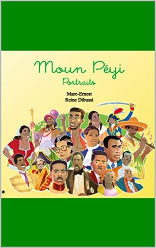 Moun Péyi: Portraits (French Edition)