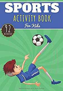 Sports Activity Book: For Kids 4-8 Years Old Boy & Girl | Preschool Activity Book 92 Activities, Games And Puzzles To Disc...