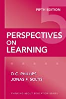 Perspectives on Learning (Thinking About Education) by D. C. Phillips Jonas F. Soltis(2009-09-24)