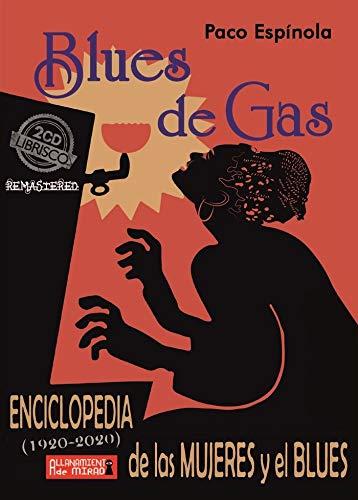 Blues de Gas: Enciclopedia de las mujeres y el blues