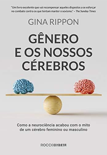 Gênero e os nossos cérebros: Como a neurociência acabou com o mito de um cérebro feminino ou masculino