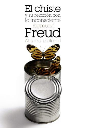 El chiste y su relación con lo inconsciente (El libro de bolsillo - Bibliotecas de autor - Biblioteca Freud)