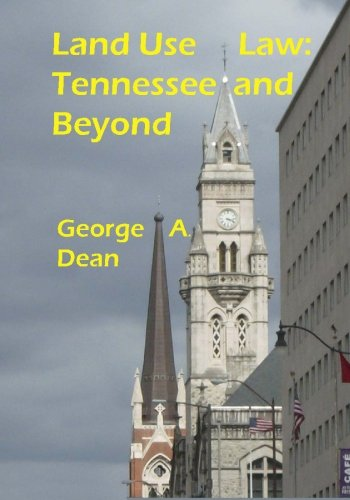 Land Use Law: Tennessee and Beyond