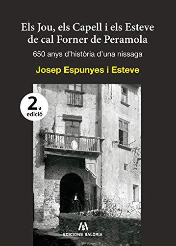 Els Jou, els Capell i els Esteve de Cal Forner de Peramola: 650 anys d