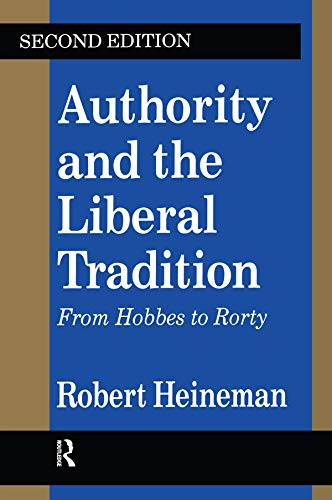 Authority and the Liberal Tradition: From Hobbes to Rorty (Library of Conservative Thought) (English Edition)