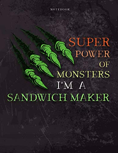 Lined Notebook Journal Super Power of Monsters, I\'m A Sandwich Maker Job Title Working Cover: 21.59 x 27.94 cm, Wedding, Daily, Appointment , Daily, Over 110 Pages, Simple, A4, Pretty, 8.5 x 11 inch