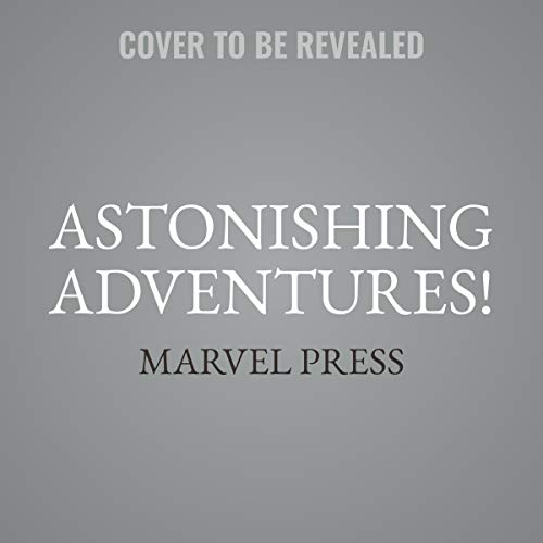 Astonishing Adventures!: 3 Books in 1! audiobook cover art