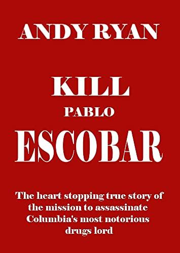 Kill Pablo Escobar (They Who Dared Book 7) (English Edition)