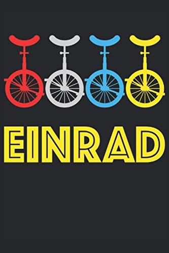 Einrad Fahrrad Einradfahrer Einrad Fahren Unicycle Notizbuch: Für Erwachsene und Kinder Einrad Fans