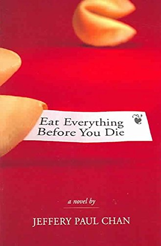 [Eat Everything Before You Die: A Chinaman in the Counterculture] (By: Jeffery Paul Chan) [published: December, 2004]