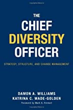 The Chief Diversity Officer: Strategy, Structure, and Change Management