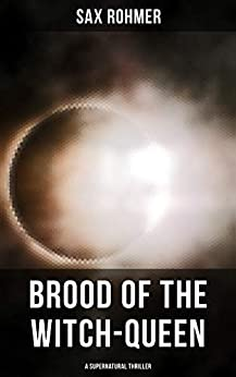Brood of the Witch-Queen (A Supernatural Thriller) by [Sax Rohmer]