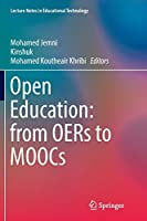 Open Education: from OERs to MOOCs (Lecture Notes in Educational Technology)
