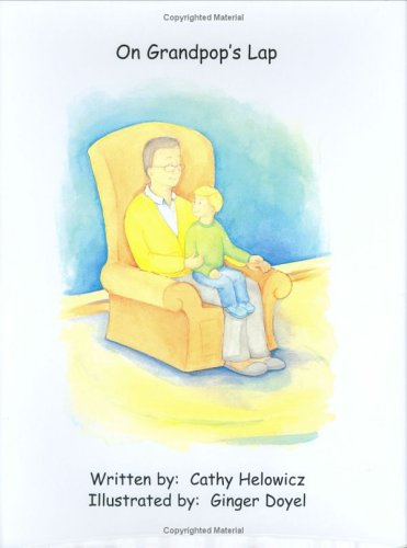 On Grandpop's Lap - Limited 1st Edition -  Cathy Helowicz, Hardcover