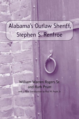 Alabama's Outlaw Sheriff, Stephen S. Renfroe PDF Books