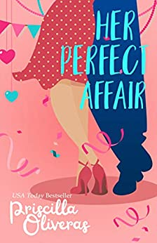 Her Perfect Affair: A Feel-Good Multicultural Romance (Matched to Perfection Book 2) by [Priscilla Oliveras]
