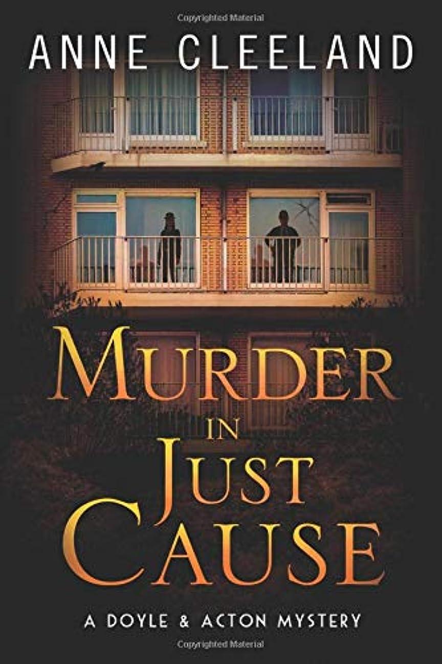 楽観的セージ解釈的Murder in Just Cause: A Doyle & Acton Mystery (The Doyle & Acton Mystery Series)