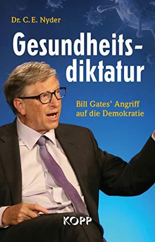 Gesundheitsdiktatur: Bill Gates' Angriff auf die Demokratie