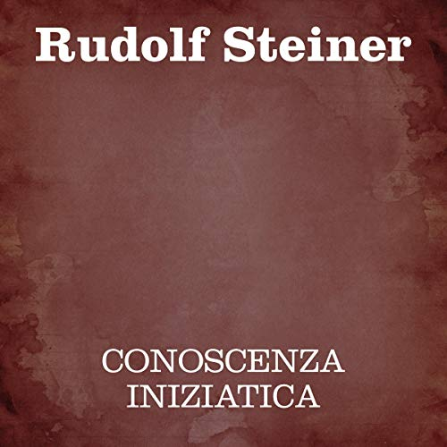 Conoscenza iniziatica                   Written by:                                                                                                                                 Rudolf Steiner                               Narrated by:                                                                                                                                 Silvia Cecchini                      Length: 7 hrs and 47 mins     Not rated yet     Overall 0.0