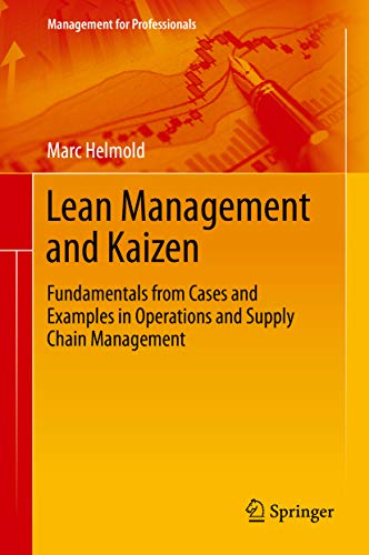 Lean Management and Kaizen: Fundamentals from Cases and Examples in Operations and Supply Chain Management (Management for Professionals) (English Edition)