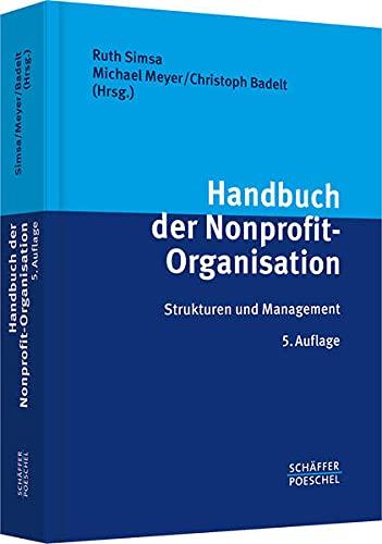Handbuch der Nonprofit-Organisation: Strukturen und Management