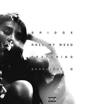 Roll My Weed (feat. ScHoolboy Q) - Single