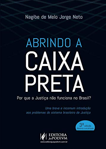Abrindo a Caixa Preta: por que a Justiça Não Funciona no Brasil?