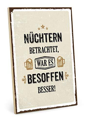 TypeStoff Holzschild mit Spruch – NÜCHTERN BETRACHTET WAR ES BESOFFEN Besser – im Vintage-Look mit Zitat als Geschenk und Dekoration zum Thema Trinken, Alkohol und Party (M - 19,5 x 28,2 cm)