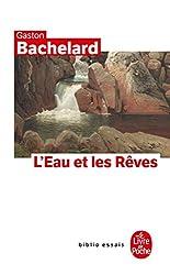 L'eau et les rêves - Essai sur l'imagination de la matière de Gaston Bachelard