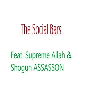 The Social Bars (feat. Supreme Allah & Shogun Assason)