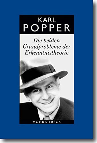 Gesammelte Werke: Band 2: Die beiden Grundprobleme der Erkenntnistheorie. Aufgrund von Manuskripten aus den Jahren 1930-1933 (Karl R. Popper-Gesammelte Werke)