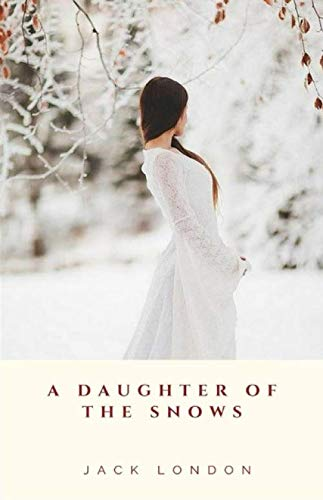 A Daughter of the Snows Annotated