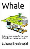 Whale: Building instruction for the Lego Wedo 2.0 set + program code (English Edition)