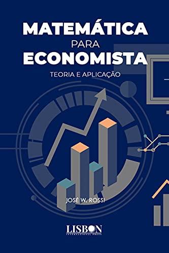 Matemática para Economista: Teoria e Aplicação