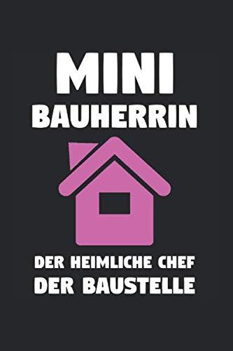 Mini Bauherrin Der Heimliche Chef Der Baustelle: Mini Bauherrin 2020 & Bauherr Notizbuch 6'x9' Richtfest Geschenk für Hausbau & Häuslebauer