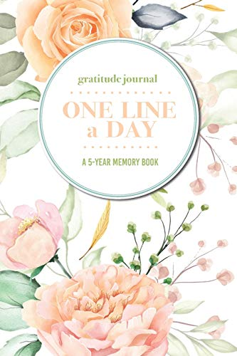 Gratitude Journal | One Line a Day | A 5-Year Memory Book: 5-Year Gratitude Journal | 5-Year Diary | Floral Notebook for Keepsake Memories and Journaling