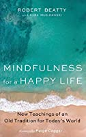 Mindfulness for a Happy Life