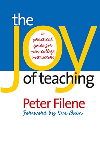 The Joy Of Teaching A Practical Guide For New College Instructors H Eugene And Lillian Youngs Lehman Series