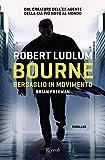 Bourne. Bersaglio in movimento (Serie di Jason Bourne Vol. 14)