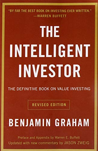 by Benjamin Graham :: The Intelligent Investor: The Definitive Book on Value Investing. A Book of Practical Coun-Paperback