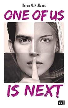 ONE OF US IS NEXT: Die Fortsetzung des SPIEGEL-Bestsellers ONE OF US IS LYING (Die ONE OF US IS LYING-Reihe 2) (German Edition) by [Karen M. McManus, Anja Galić]